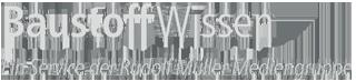 BaustoffWissen - Ein Service der Rudolf Müller Mediengruppe